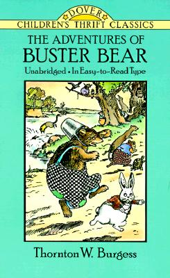 The Adventures of Buster Bear (Dover Children's Thrift Classics), Thornton W. Burgess