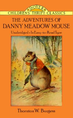 """The Adventures of Danny Meadow Mouse (Dover Children's Thrift Classics), """"Burgess, Thornton W."""""""