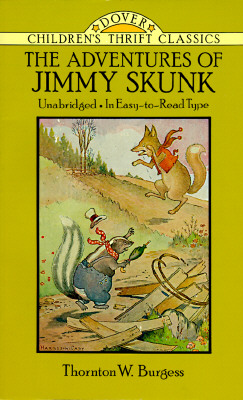 The Adventures of Jimmy Skunk (Dover Children's Thrift Classics), Thornton W. Burgess