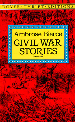 Civil War Stories (Dover Thrift Editions), AMBROSE BIERCE
