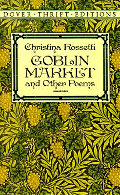 Image for Goblin Market and Other Poems (Dover Thrift Editions)