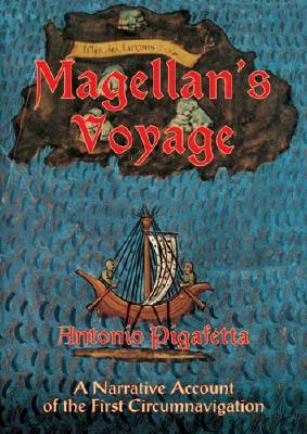 Magellan's Voyage: A Narrative Account of the First Circumnavigation, Pigafetta, Antonio;Skelton, Raleigh Ashlin