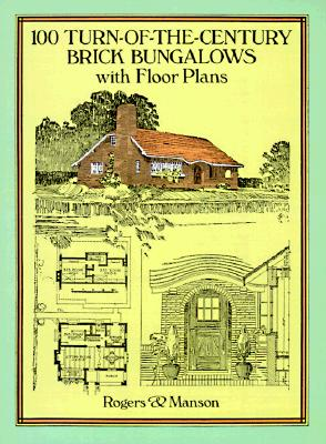 Image for 100 Turn-of-the-Century Brick Bungalows with Floor Plans (Dover Architecture)