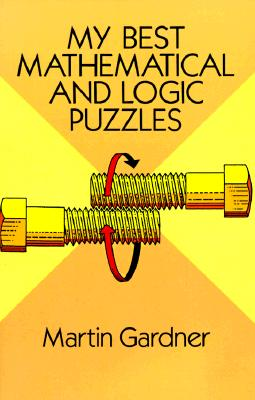 Image for My Best Mathematical and Logic Puzzles (Dover Recreational Math) [Paperback] Gardner, Martin