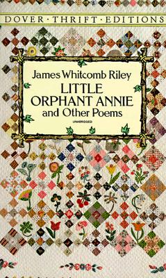 Little Orphant Annie and Other Poems (Dover Thrift Editions), James Whitcomb Riley