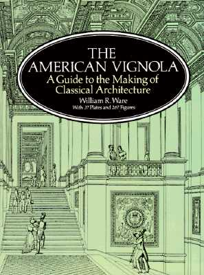 Image for The American Vignola: A Guide to the Making of Classical Architecture (Dover Architecture)