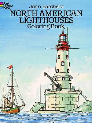 North American Lighthouses Coloring Book (Dover History Coloring Book), John Batchelor, Coloring Books