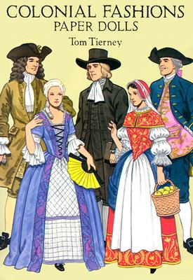 Colonial Fashions Paper Dolls, Tom Tierney
