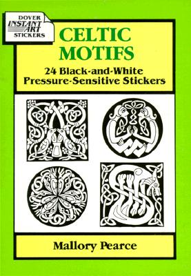 Celtic Motifs: 24 Black-and-White Pressure-Sensitive Stickers (Dover Pictorial Archive), Pearce, Mallory