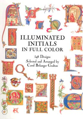 Image for Illuminated Initials in Full Color: 548 Designs (Dover Pictorial Archive)