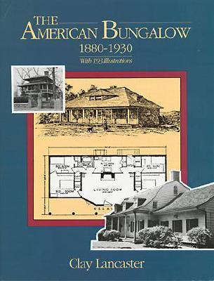 The American Bungalow: 1880-1930 (Dover Architecture), Lancaster, Clay