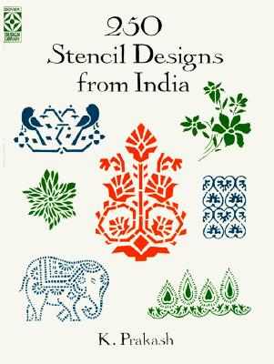 250 Stencil Designs from India (Dover Pictorial Archive), Prakash, K.