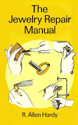 The Jewelry Repair Manual, Hardy, R. Allen