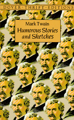 Humorous Stories and Sketches (Dover Thrift Editions), Mark Twain