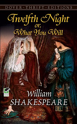Twelfth Night, Or, What You Will (Dover Thrift Editions), William Shakespeare