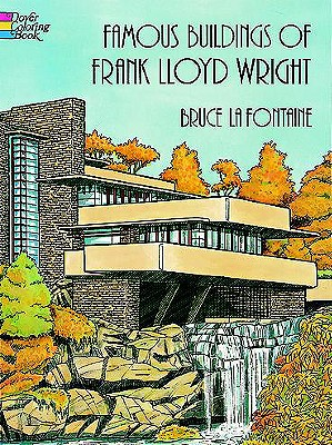 Famous Buildings of Frank Lloyd Wright (Dover History Coloring Book), Bruce LaFontaine