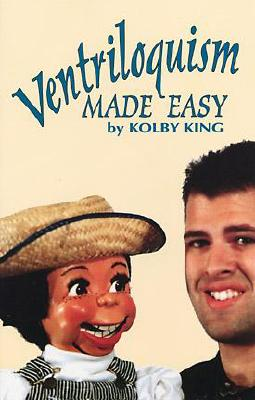 Image for Ventriloquism Made Easy [Paperback] King, Kolby