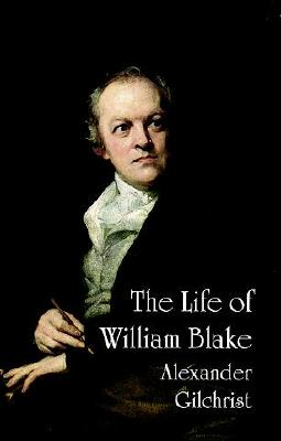 The Life of William Blake (Dover Fine Art, History of Art), Gilchrist, Alexander