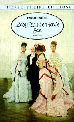 Lady Windermere's Fan (Dover Thrift Editions), Oscar Wilde