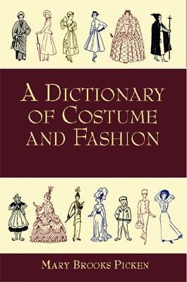 Image for A Dictionary of Costume and Fashion: Historic and Modern (Dover Fashion and Costumes)