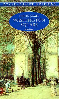 Washington Square (Dover Thrift Editions), Henry James