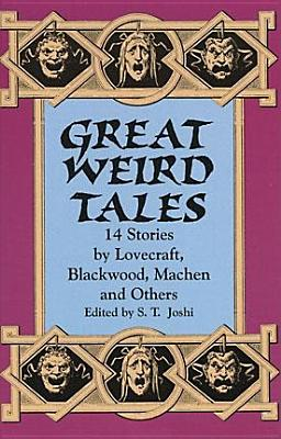 Image for Great Weird Tales: 14 Stories by Lovecraft, Blackwood, Machen and Others
