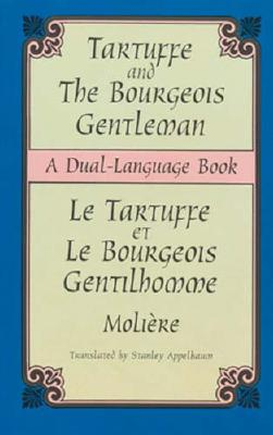 Tartuffe and the Bourgeois Gentleman (Dual-Language) (English and French Edition), Molière