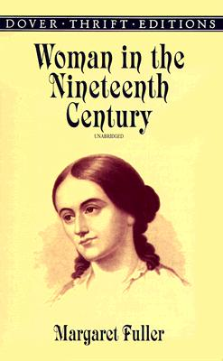 Image for Woman in the Nineteenth Century (Dover Thrift Editions)