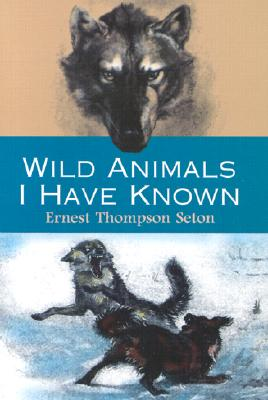 Image for Wild Animals I Have Known