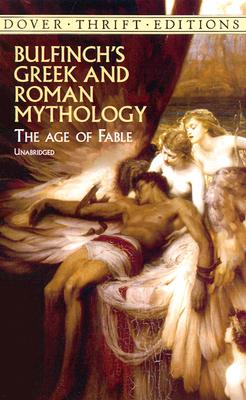 Image for Bulfinch's Greek and Roman Mythology: The Age of Fable