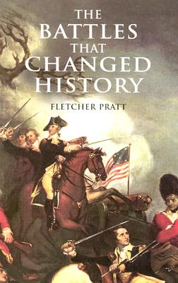 Image for The Battles that Changed History (Dover Military History, Weapons, Armor)