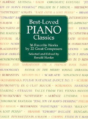 Best-Loved Piano Classics: 36 Favorite Works by 22 Great Composers (Dover Music for Piano)