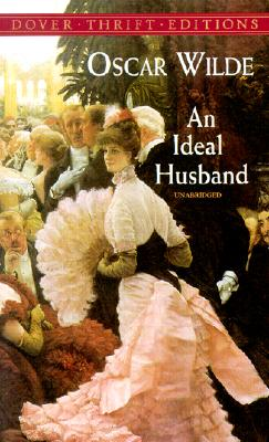 An Ideal Husband (Dover Thrift Editions), Oscar Wilde