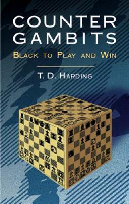 Counter Gambits (Dover Chess), T. D. Harding