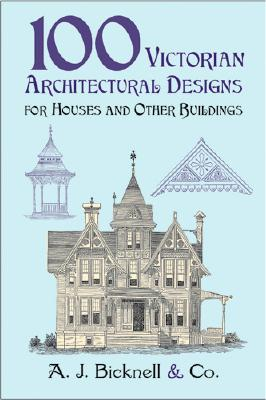 Image for 100 Victorian Architectural Designs for Houses and Other Buildings (Dover Architecture)