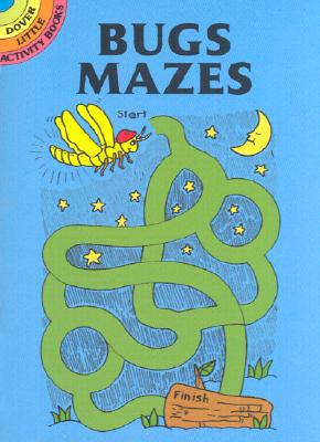 Bugs Mazes (Dover Little Activity Books), FRAN NEWMAN-DAMICO