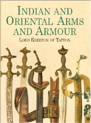 Image for Indian and Oriental Arms and Armour (Dover Military History, Weapons, Armor)