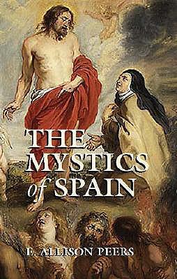 Mystics of Spain, E. ALLISON PEERS