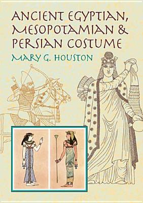 Image for Ancient Egyptian, Mesopotamian & Persian Costume (Dover Fashion and Costumes)
