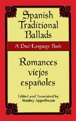 Spanish Traditional Ballads/Romances Viejos Espanoles (Dual-Language Books)