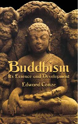 Buddhism: Its Essence and Development, Edward Conze