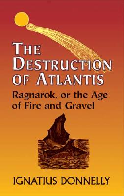 The Destruction of Atlantis: Ragnarok, or the Age of Fire and Gravel, Donnelly, Ignatius