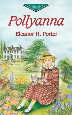 Pollyanna (Dover Children's Evergreen Classics), Eleanor H. Porter, Children's Classics