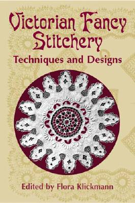 Victorian Fancy Stitchery: Techniques and Designs (Dover Embroidery, Needlepoint)