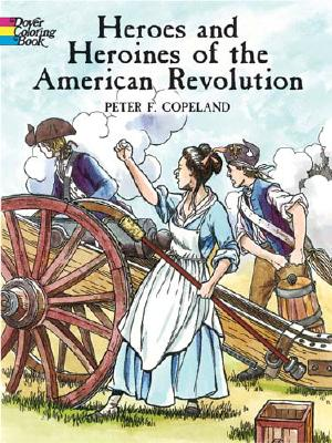 Image for Heroes and Heroines of the American Revolution (Dover History Coloring Book)