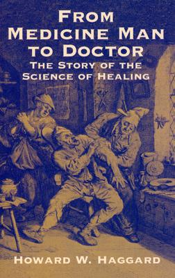 Image for From Medicine Man to Doctor: The Story of the Science of Healing