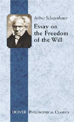 Image for Essay on the Freedom of the Will (Philosophical Classics) (Royal Norwegian Society of Sciences Winner)