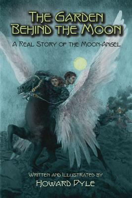 The Garden Behind the Moon: A Real Story of the Moon-Angel (Dover Children's Classics), Howard Pyle