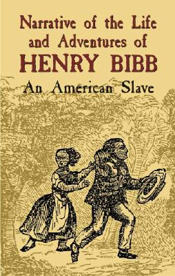 Image for Narrative of the Life and Adventures of Henry Bibb: An American Slave