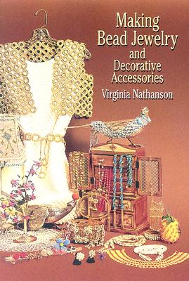 Image for Making Bead Jewelry and Decorative Accessories